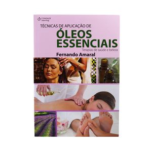 Livro-Tecnicas-de-Aplicacao-de-Oleos-Essenciais---Terapias-de-Saude-e-Beleza