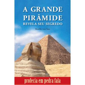 A-Grande-Piramide-Revela-seu-Segredo-